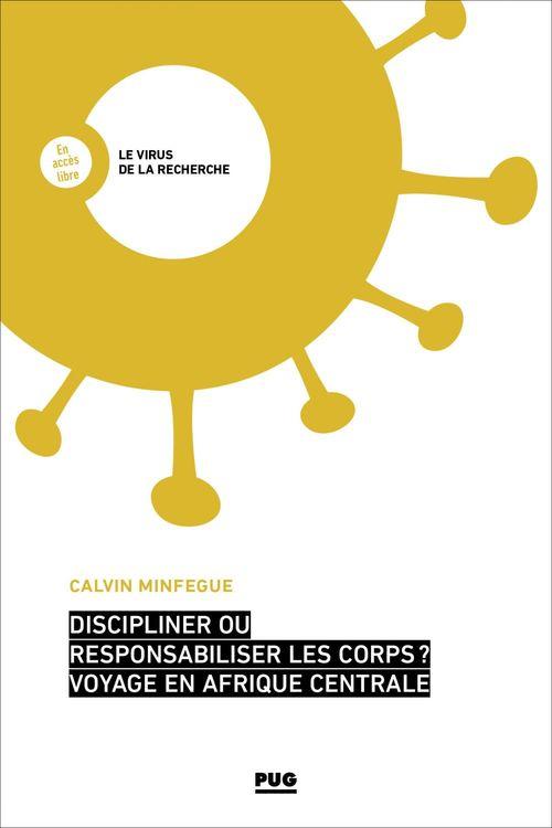 Discipliner ou responsabiliser les corps ? Voyage en Afrique centrale