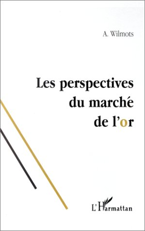 Les Perspectives Du Marche De L'Or