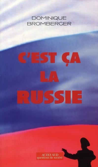 C'est ça la Russie
