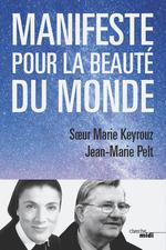Vente EBooks : Manifeste pour la beauté du monde  - Jean-Marie PELT - Soeur Marie Keyrouz
