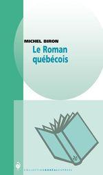 Le roman québécois  - Michel, Biron,
