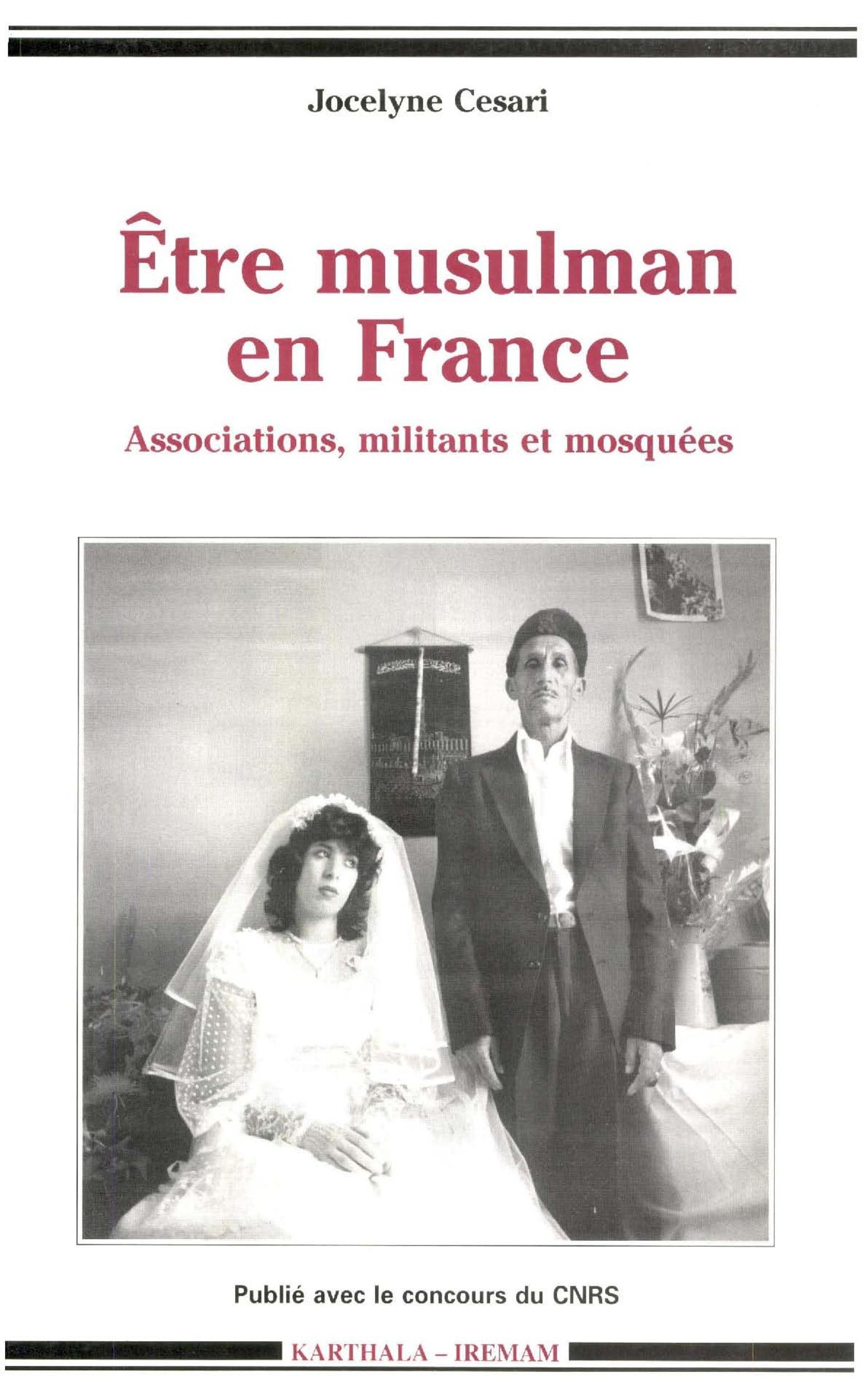 être musulman en France ; associations, militants et mosquées