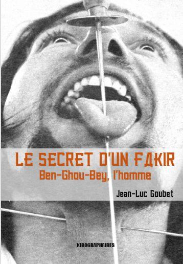 Le secret d'un fakir ; Ben-Ghou-Bey, l'homme