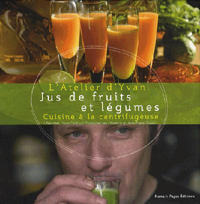 Jus De Fruits Et Legumes - Cuisine A La Centrifugeuse -