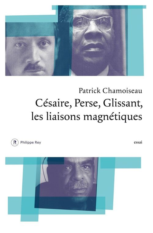Césaire, Perse, Glissant ; les liaisons magnétiques