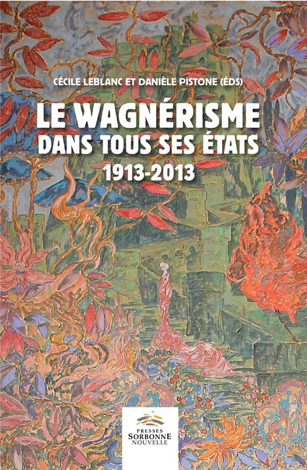Le wagnerisme dans tous ses etats - 1913-2013