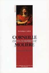 Corneille dans l'ombre de moliere
