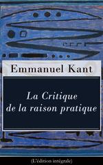 Vente EBooks : La Critique de la raison pratique (L'édition intégrale)  - Emmanuel KANT