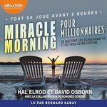 Vente AudioBook : Miracle Morning pour millionnaires  - David Osborn - Hal Elrod - Honorée Corder
