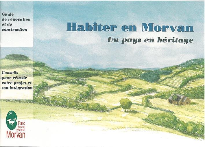 Habiter en Morvan ; un pays en héritage
