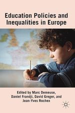 Educational Policies and Inequalities in Europe  - D. Greger - M. Demeuse - D. Frandji - J. Rochex