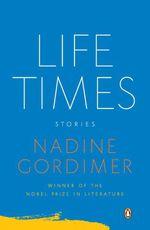 Vente Livre Numérique : Life Times  - Nadine Gordimer