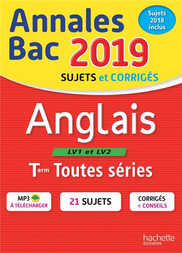 Annales bac ; sujets et corrigés ; anglais ; terminales toutes séries (édition 2019)