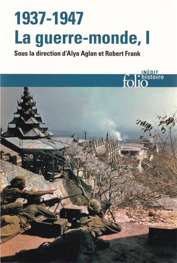 1937-1947 : la guerre-monde t. 1