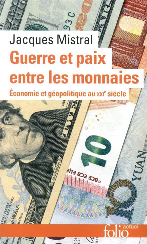 Guerre et paix entre les monnaies : économie et géopolitique au XXIe siècle
