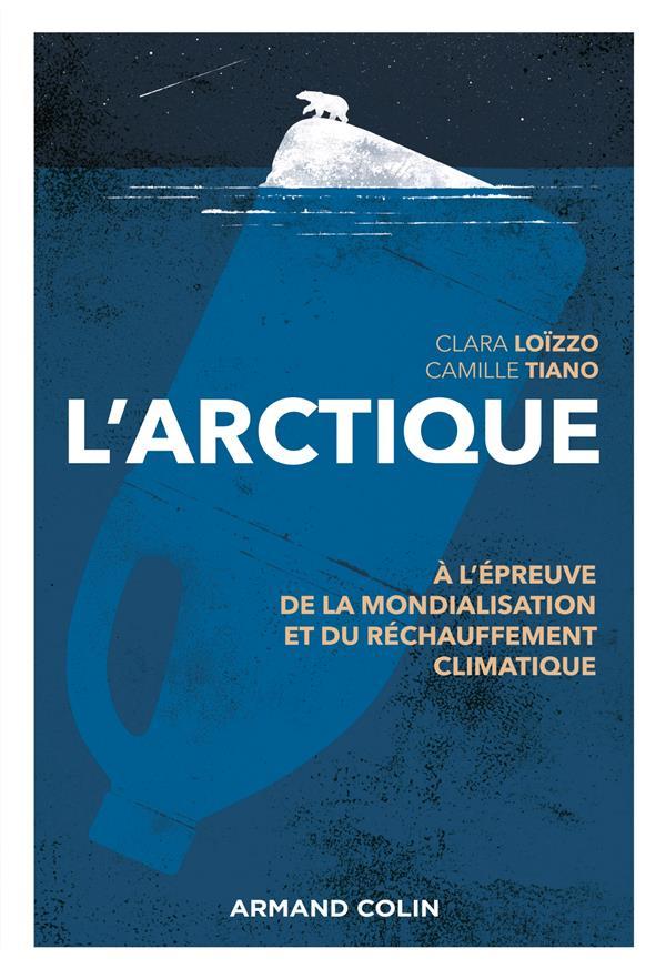 L'Arctique ; à l'épreuve de la mondialisation et du changement climatique