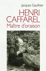 Vente Livre Numérique : Henri Caffarel, maître d'oraison  - Jacques Gauthier
