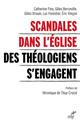 Scandales dans l'Eglise - Des théologiens s'engagent  - . Collectif