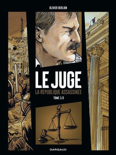 le juge ; la République assassinée t.1
