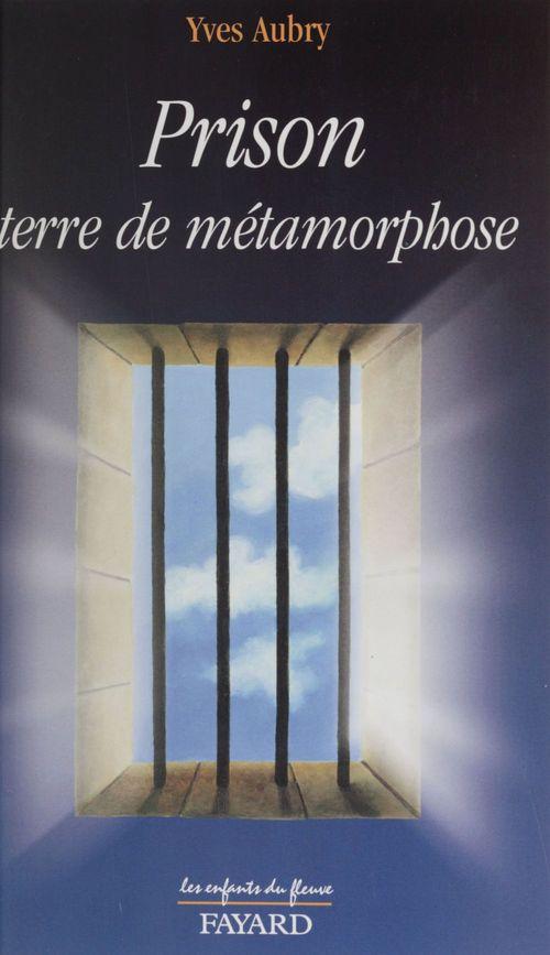 La prison terre de metamorphose