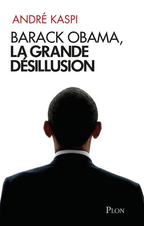 Barack Obama, la grande désillusion