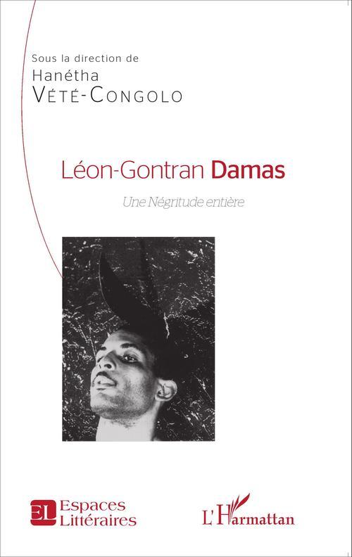 Léon-Gontran Damas ; une négritude entière