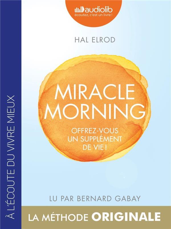 Miracle morning ; offrez vous un supplément de vie !