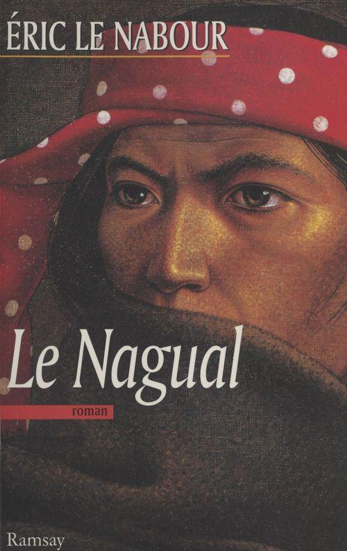 Le nagual  - Eric Le Nabour