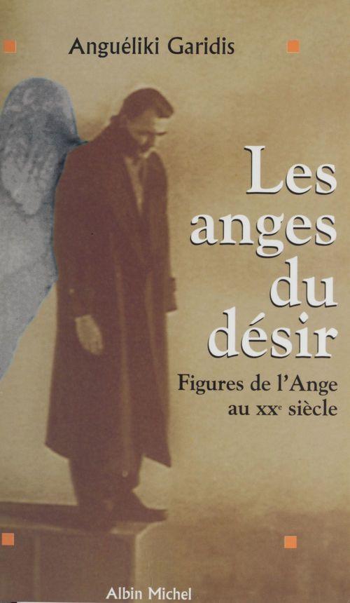 Les anges du désir : figures de l'ange au XXe siècle