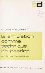 La simulation comme technique de gestion  - Charles-Valère Feuvrier
