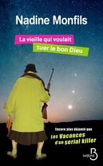 Vente Livre Numérique : La vieille qui voulait tuer le bon Dieu  - Nadine Monfils