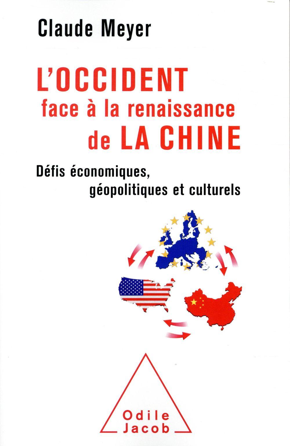 L'occident face à la renaissance de la Chine ; défis économiques, géopolitiques et culturels