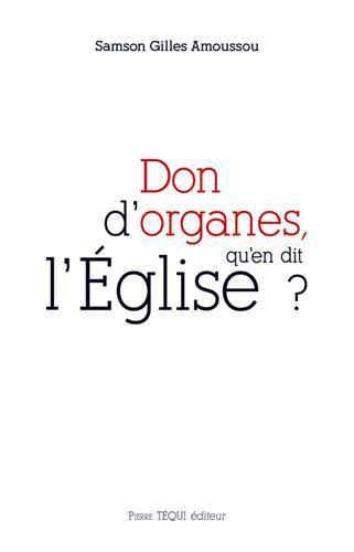 DON D-ORGANES, QU-EN DIT L-EGLISE ?