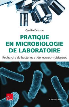 Pratique en microbiologie de laboratoire - recherche de bacteries et de levures-moisissures