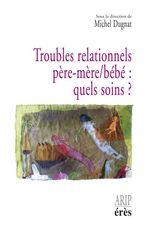 Vente EBooks : Troubles relationnels père-mère/bébé : quels soins?  - Michel Dugnat