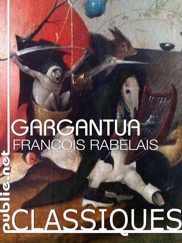 La vie inestimable du grand Gargantua, père de Pantagruel