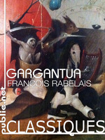 Gargantua  - Francois Rabelais