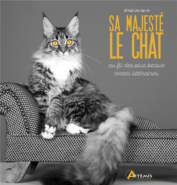 Sa majesté le chat ; au fil des plus beaux textes littéraires