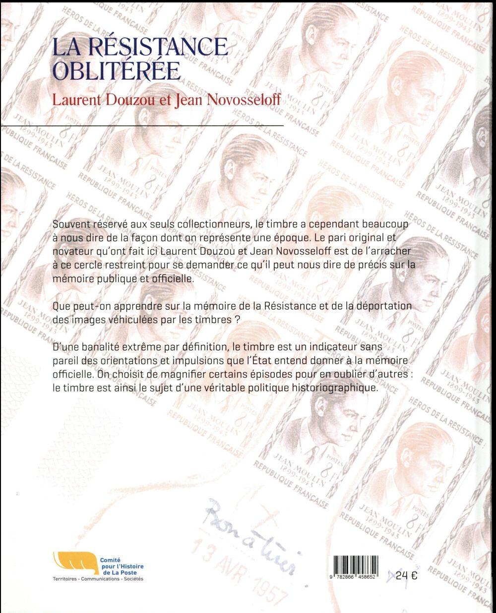 La résistance oblitérée ; sa mémoire gravée par les timbres