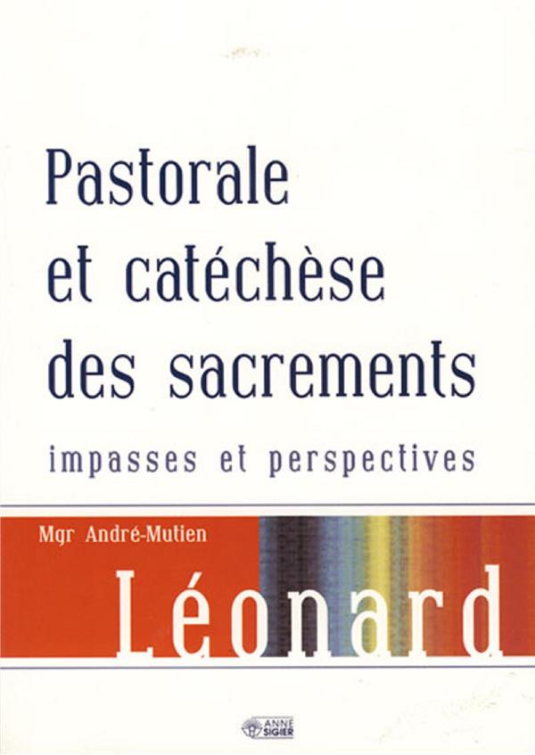 Pastorale et catéchèse des sacrements ; impasses et perspectives