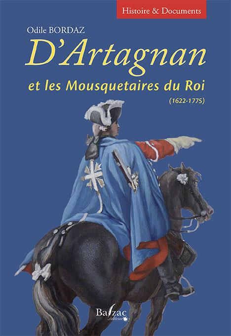 D'Artagnan et les mousquetaires du roi 1622-1775