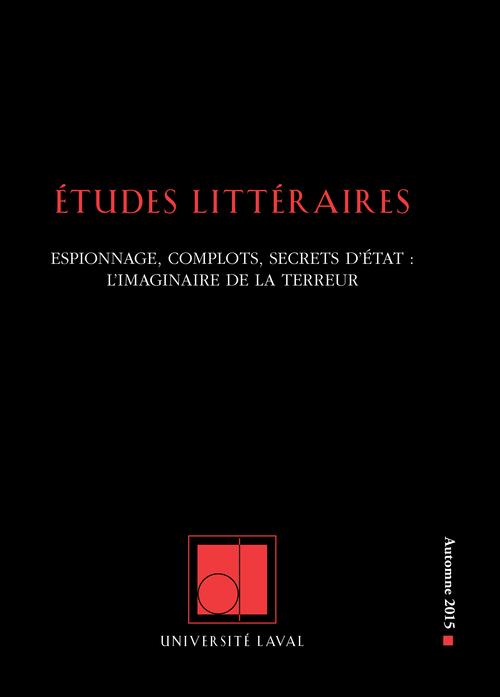 Études littéraires. Vol. 46 No. 3, Automne 2015