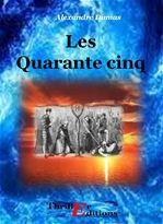 Les Quarante Cinq - OEuvre Complète  - Alexandre Dumas