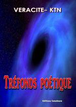 Tréfonds poétique  - Véracité-Ktn