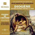 Vente AudioBook : Diogène, un philosophe contre la cité. Une biographie expliquée  - Jean-Manuel Roubineau