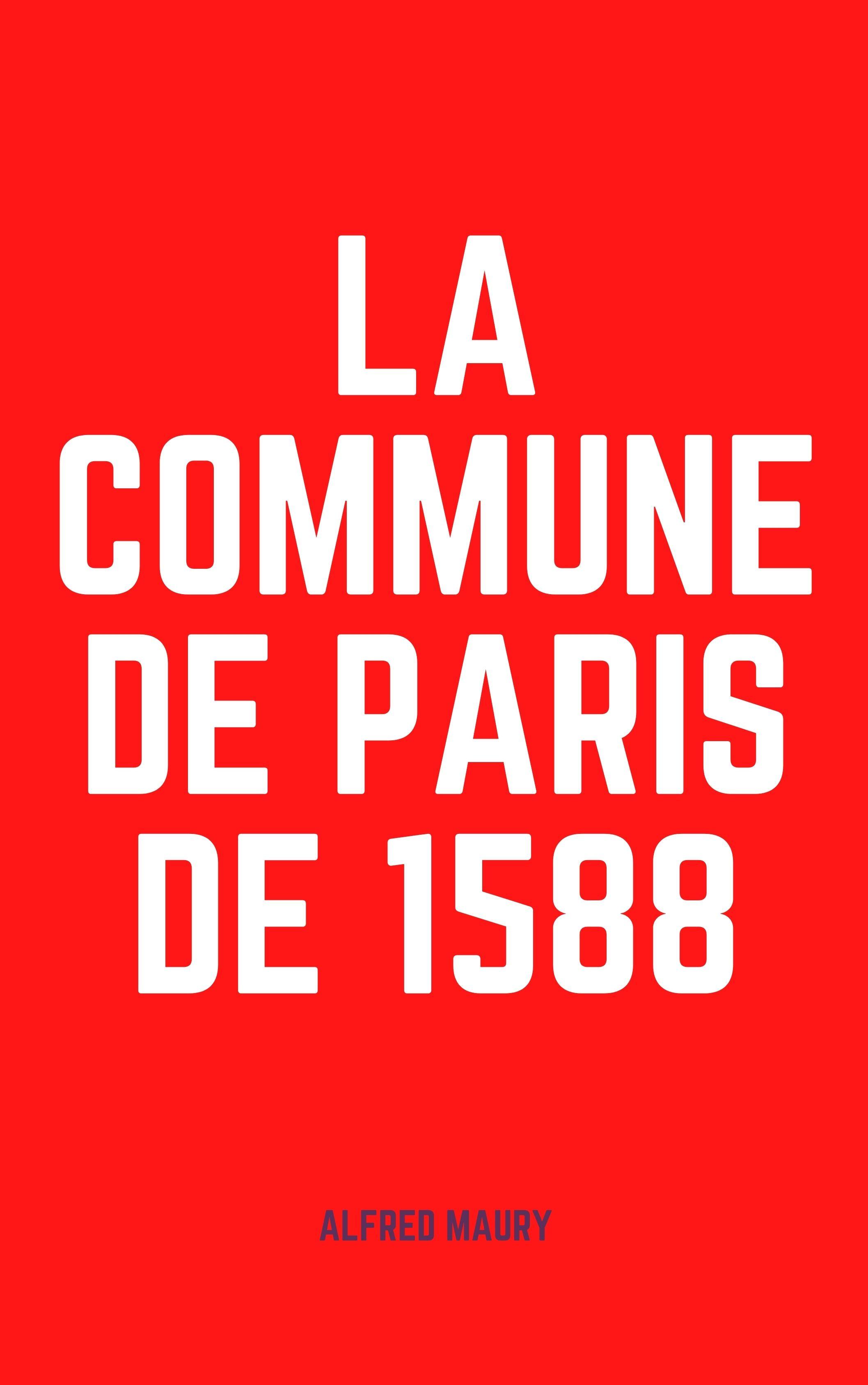 La Commune de Paris de 1588