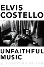 Unfaithful Music & Disappearing Ink  - Elvis Costello