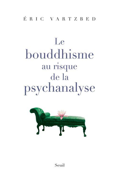 Le bouddhisme au risque de la psychanalyse