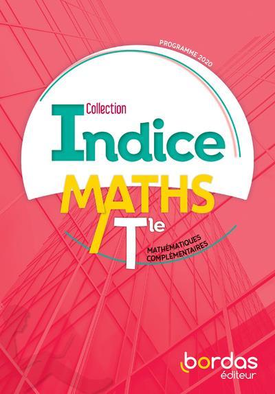 INDICE MATHS ; terminale ; mathématiques complémentaires (édition 2020)