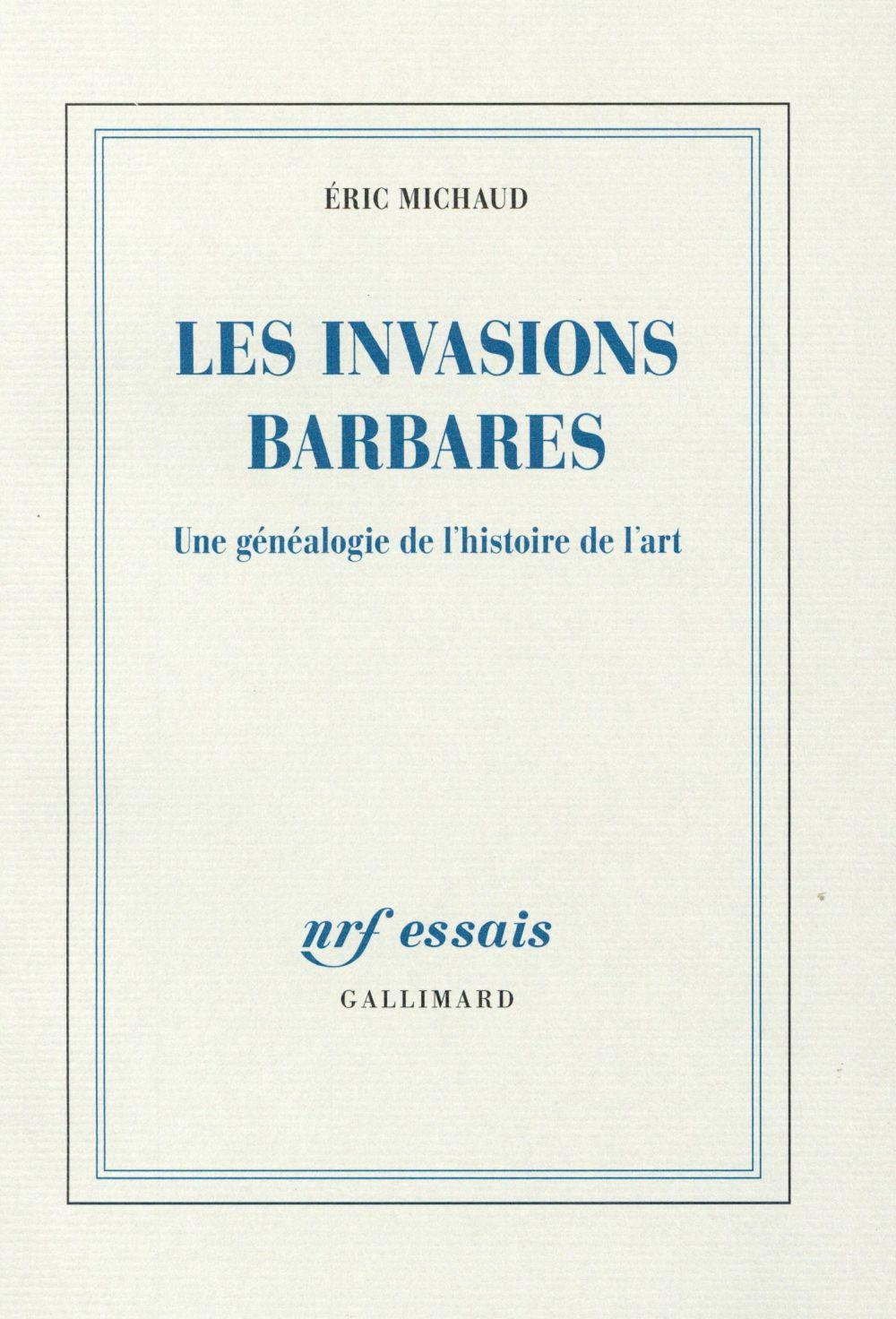 Les invasions barbares ; une généalogie de l'histoire de l'art